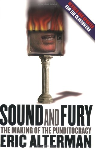 9780801486395: Sound and Fury: The Making of the Punditocracy