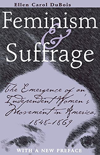 9780801486418: Feminism and Suffrage: The Emergence of an Independent Women's Movement in America, 1848-1869