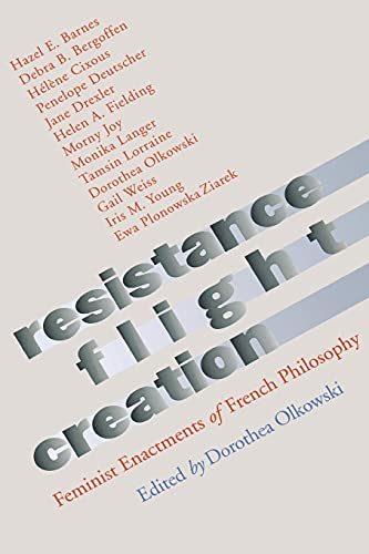 9780801486456: Resistance, Flight, Creation: Feminist Enactments of French Philosophy