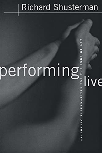 9780801486500: Performing Live : Aesthetic Alternatives for the Ends of Art
