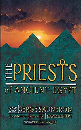 The Priests of Ancient Egypt: New Edition (0801486548) by David Lorton; Jean-Pierre Corteggiani; Serge Sauneron