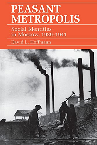 9780801486609: Peasant Metropolis: Social Identities in Moscow, 1929 1941 (Studies of the Harriman Institute)