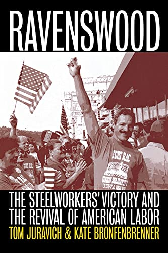 9780801486661: Ravenswood: The Steelworkers' Victory and the Revival of American Labor (Ilr Press Books)