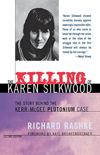 9780801486678: The Killing of Karen Silkwood: The Story Behind the Kerr-McGee Plutonium Case, Second Edition