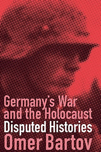9780801486814: Germany's War and the Holocaust: Disputed Histories