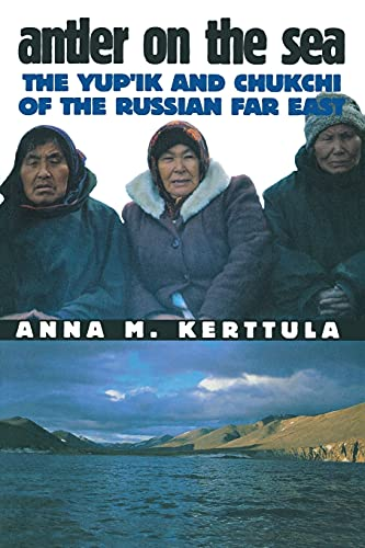 9780801486852: Antler on the Sea: The German Tragedy: The Yup'Ik and Chukchi of the Russian Far East (The Anthropology of Contemporary Issues)