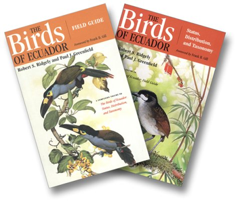 The Birds of Ecuador - Two Volumes: Status, Distribution, and Taxonomy and Field Guide: Ridgely, ...