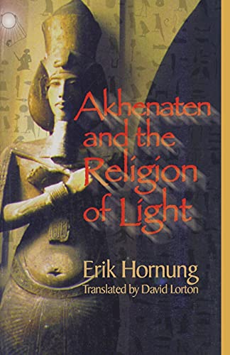 9780801487255: Akhenaten and the Religion of Light