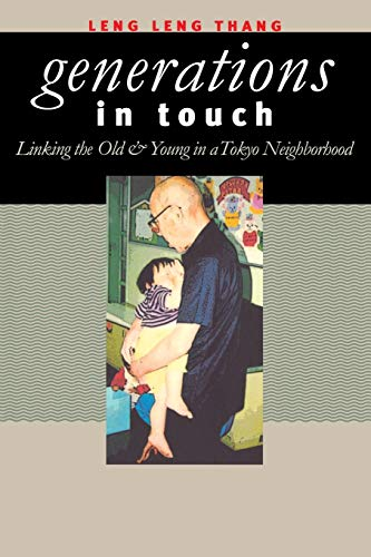 9780801487323: Generations in Touch: Linking the Old and Young in a Tokyo Neighborhood (The Anthropology of Contemporary Issues)