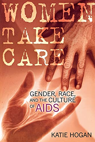 9780801487538: Women Take Care: Gender, Race, and the Culture of AIDS