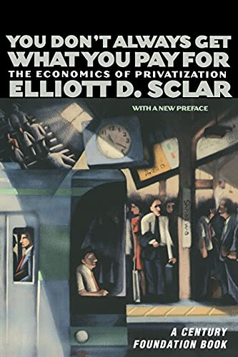 9780801487620: You Don't Always Get What You Pay For: The Economics of Privatization (A Century Foundation Book)