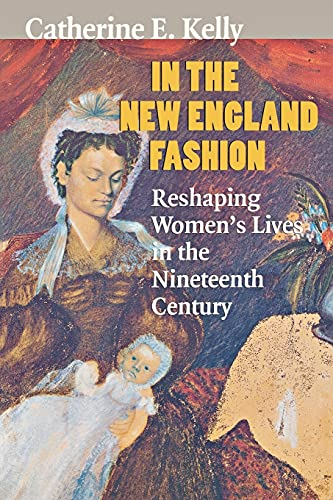 9780801487866: In the New England Fashion: Reshaping Women's Lives in the Nineteenth Century