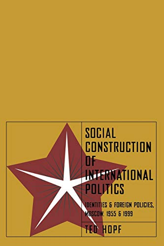 9780801487910: Social Construction of International Politics: Identities & Foreign Policies, Moscow, 1955 and 1999