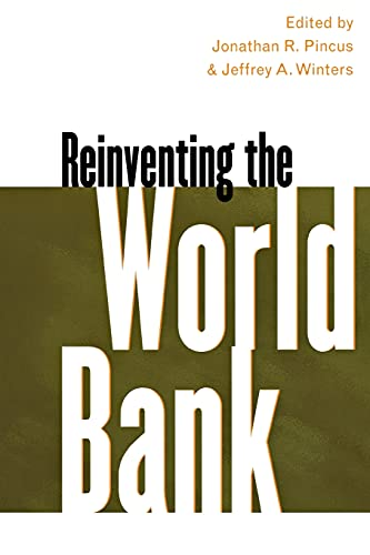 Reinventing the World Bank.: Pincus, Jonathan & Jeffrey A. Winters (eds).