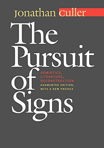 9780801487934: The Pursuit of Signs: Semiotics, Literature, Deconstruction