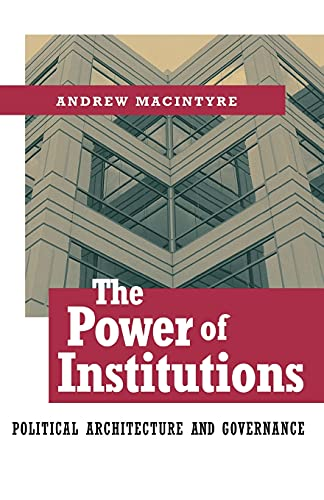 9780801487996: The Power of Institutions: Political Architecture and Governance (Cornell Studies in Political Economy)