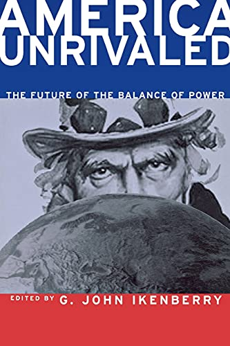 9780801488023: America Unrivaled: The Future of the Balance of Power (Cornell Studies in Security Affairs)