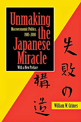 Unmaking The Japanese Miracle: Cornell University Press