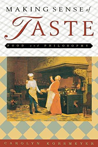 9780801488139: Making Sense of Taste: Food and Philosophy