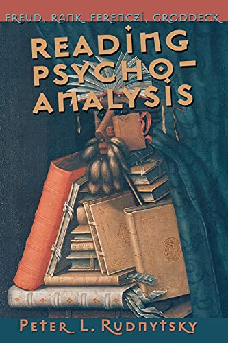 Reading Psychoanalysis: Freud, Rank, Ferenczi, Groddeck