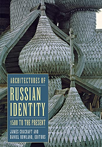 9780801488283: Architectures of Russian Identity 1500 to the Present: 1500 To the Present