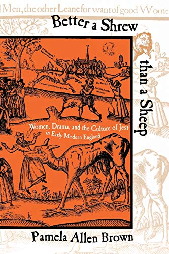 9780801488368: Better a Shrew than a Sheep: Women, Drama, and the Culture of Jest in Early Modern England
