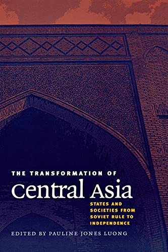 The Transformation of Central Asia : States and Societies from Soviet Rule to Independence: Jones ...