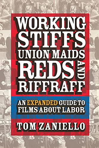 9780801488511: Working Stiffs, Union Maids, Reds, and Riffraff: An Expanded Guide to Films About Labor