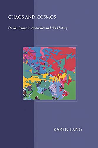 9780801488559: Chaos and Cosmos: On the Image in Aesthetics and Art History