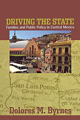 9780801488597: Driving the State: Families and Public Policy in Central Mexico