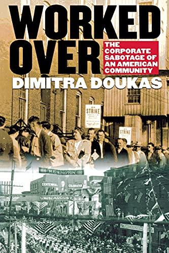 9780801488610: Worked Over: The Corporate Sabotage of an American Community