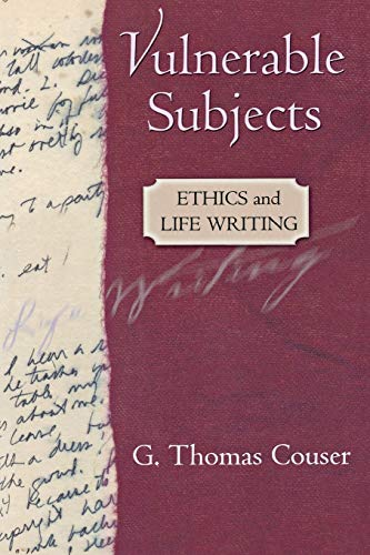 9780801488634: Vulnerable Subjects: Ethics and Life Writing