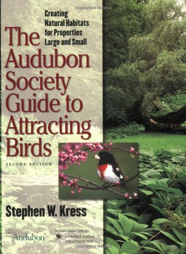 9780801488641: The Audubon Society Guide to Attracting Birds: Creating Natural Habitats for Properties Large and Small