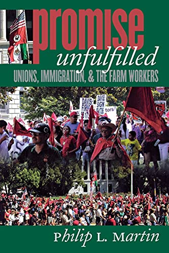 9780801488757: Promise Unfulfilled: Unions, Immigration, and the Farm Workers (Ilr Press Books)