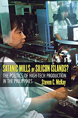 9780801488948: Satanic Mills or Silicon Islands?: The Politics of High-Tech Production in the Philippines