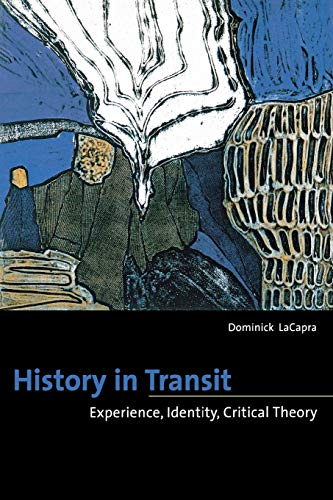 9780801488986: History in Transit: Experience, Identity, Critical Theory