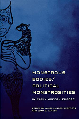 Monstrous Bodies/Political Monstrosities in Early Modern Europe: Cornell University Press