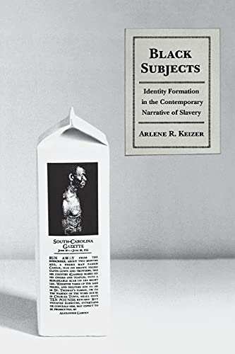 9780801489044: Black Subjects: Identity Formation in the Contemporary Narrative of Slavery