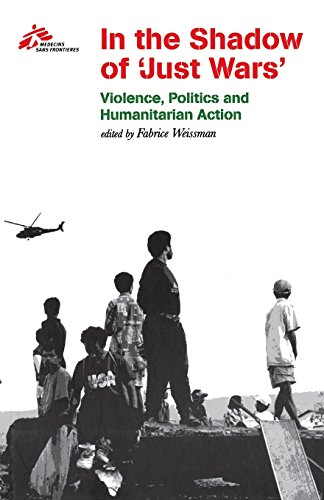 """9780801489112: In the Shadow of """"Just Wars"""": Violence, Politics and Humanitarian Action"""