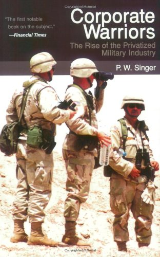 Download Corporate Warriors (Cornell Studies in Security Affairs)