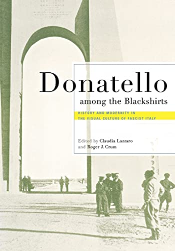 9780801489211: Donatello among the Blackshirts: History and Modernity in the Visual Culture of Fascist Italy
