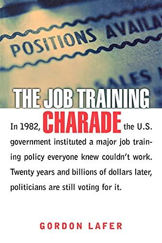 The Job Training Charade : Gordon Lafer (Paperback, 2004): Gordon Lafer