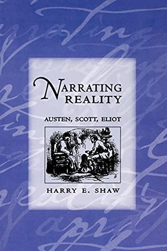 9780801489556: Narrating Reality: Austen, Scott, Eliot