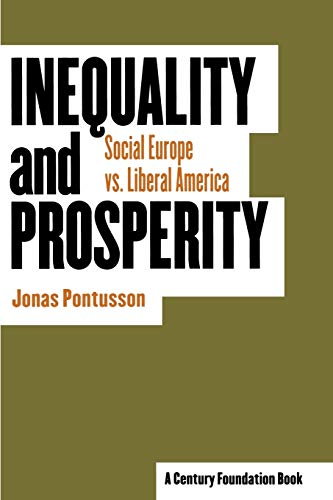 9780801489709: Inequality and Prosperity: Social Europe Vs. Liberal America