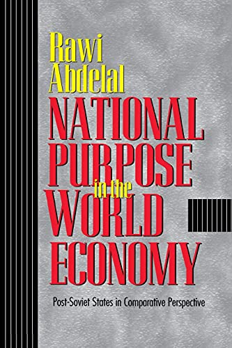 9780801489778: National Purpose in the World Economy: Post-Soviet States in Comparative Perspective (Cornell Studies in Political Economy)