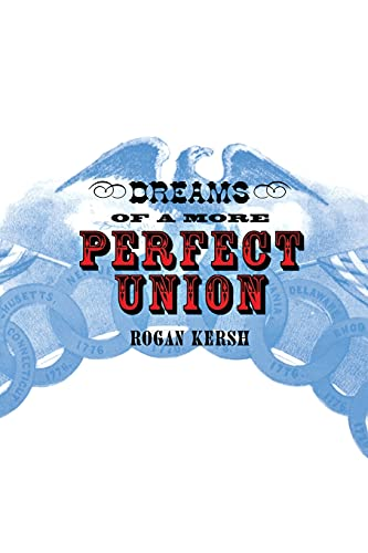9780801489808: Dreams of a More Perfect Union