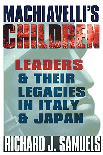 9780801489822: Machiavelli's Children: Leaders and Their Legacies in Italy and Japan