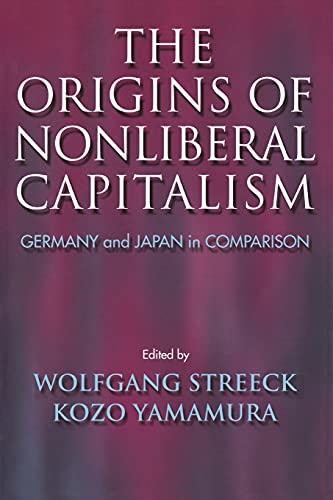 9780801489839: The Origins of Nonliberal Capitalism: Germany and Japan in Comparison (Cornell Studies in Political Economy)