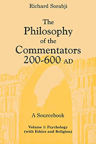 9780801489877: The Philosophy of the Commentators, 200–600 AD, A Sourcebook: Psychology (with Ethics and Religion)