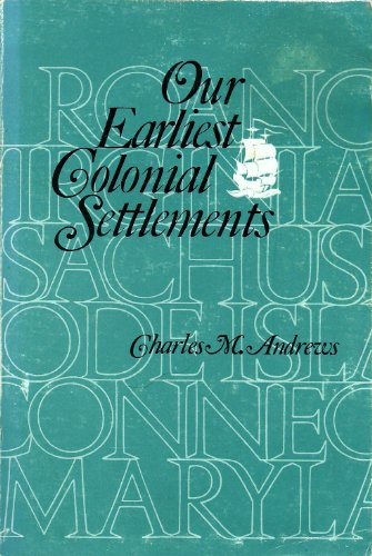 9780801490163: Our Earliest Colonial Settlements
